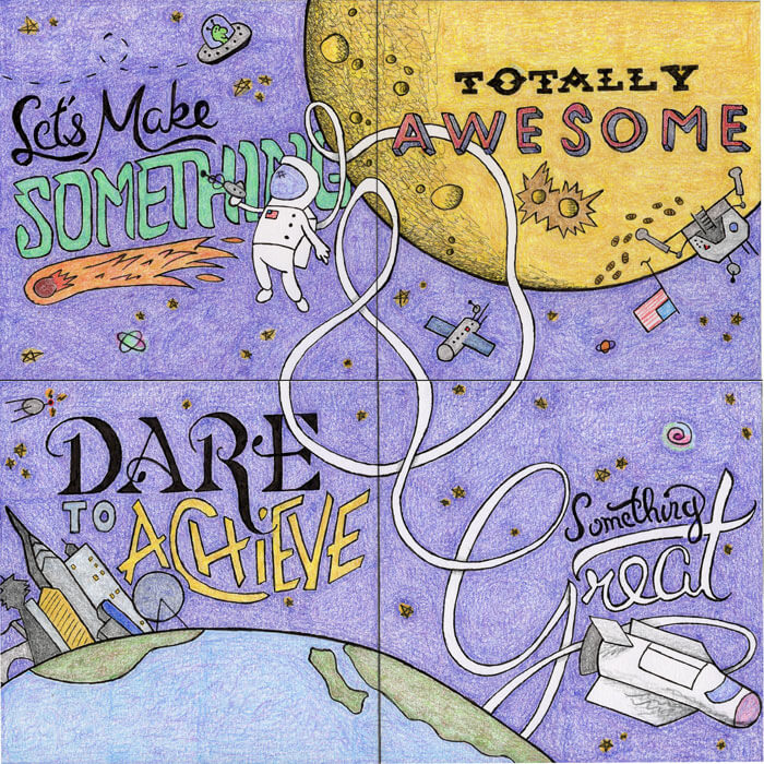 Lets Make Something Totally Awesome, Dare to Acheive Something Great